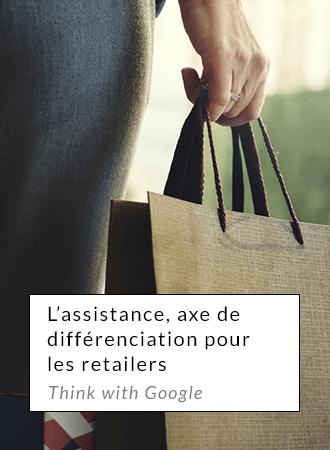 L'assistance, axe de différenciation stratégique pour les retailers - Think with google
