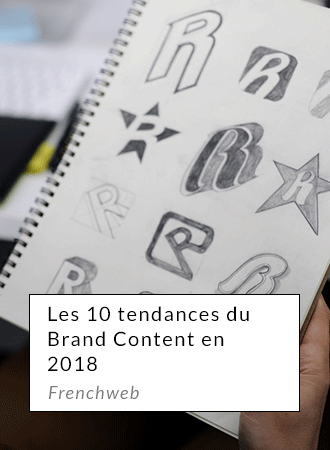 Les 10 tendances du brand content en 2018 - Frenchweb.fr