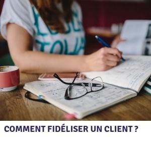 Comment fidéliser un client ?