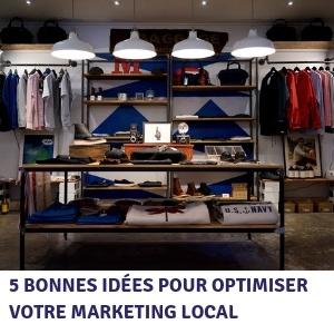 5 bonnes idées pour optimiser votre marketing local