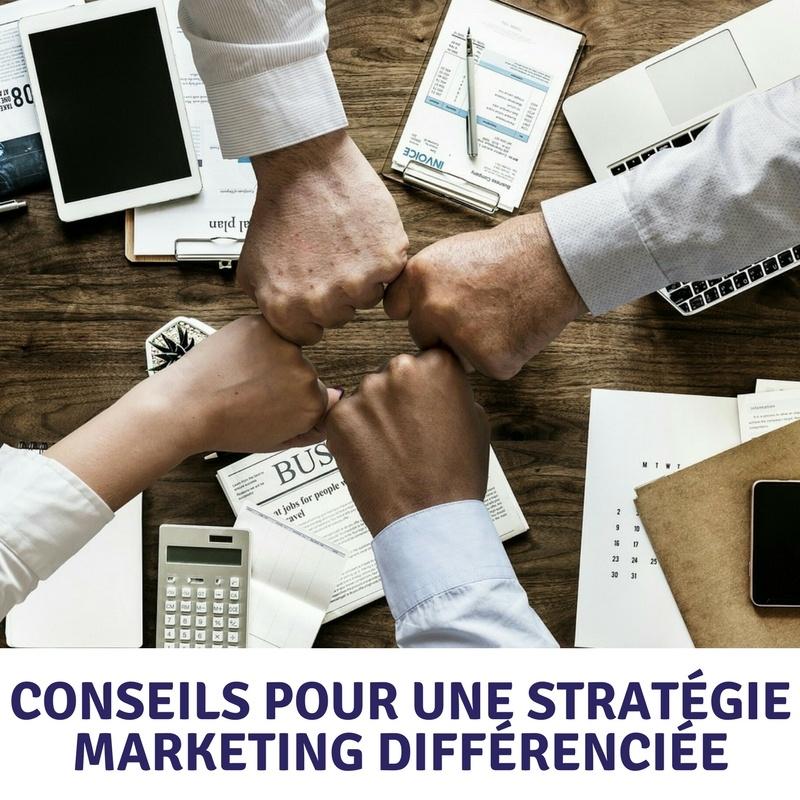 Conseils pour réussir une stratégie marketing différenciée