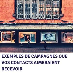 3 exemples de campagnes de communication que vos contacts aimeraient recevoir