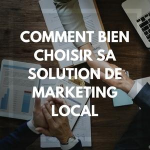 Comment choisir la meilleure solution de marketing local ?