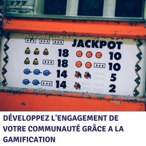 Gamification marketing : développez l'engagement de votre communauté