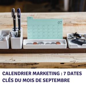 Calendrier marketing : 7 dates clés du mois de septembre