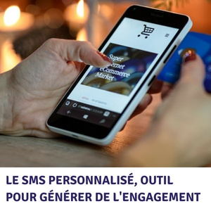 Le SMS personnalisé, outil pour générer de l'engagement